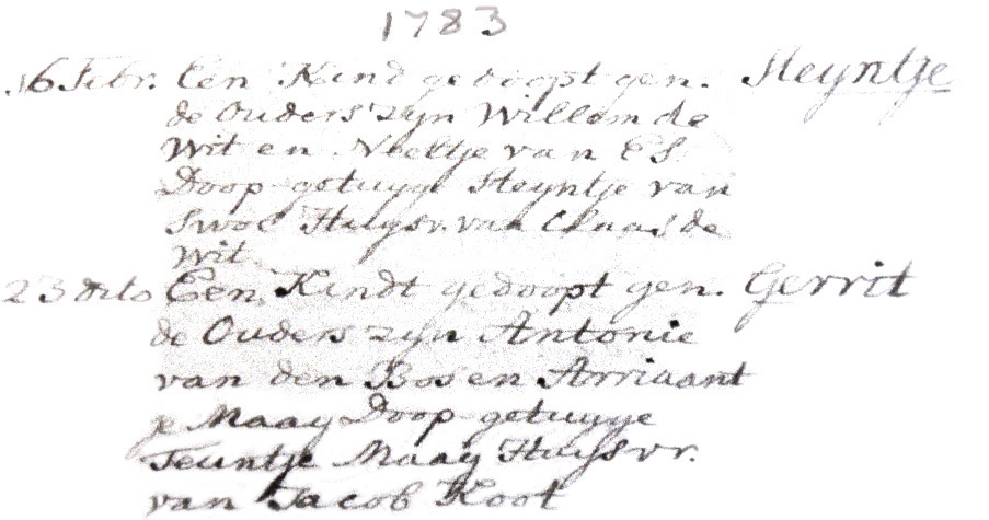 Gedoopt 16 februari Steijntje de Wit, doopgetuige Steijntje van Swol huisvrouw van Claas de Wit. En op 23 februari gedoopt Gerrit van den Bosch, doopgetuige Teuntje Maaijen huisvrouw van Jacob Koot. Doopboek Kockengen 1783
